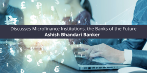 Discusses-Microfinance-Institutions-the-Banks-of-the-Future